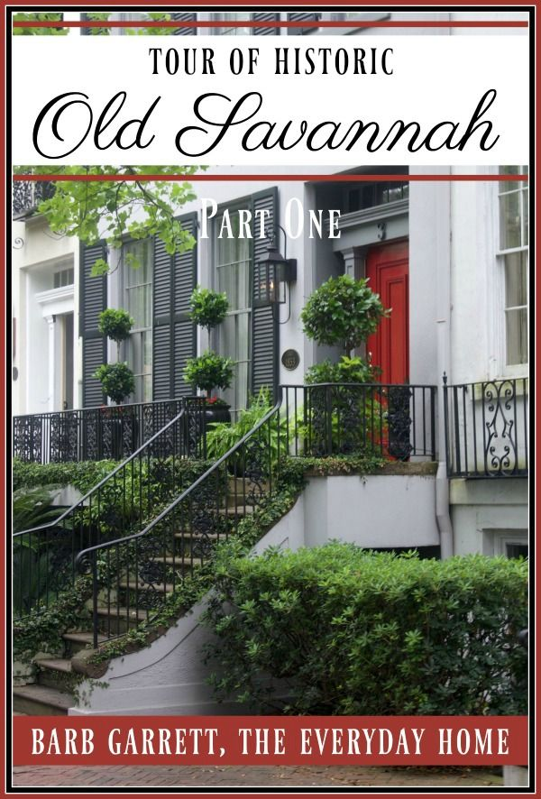 Join Barb Garrett and The Everyday Home for a tour of Historic Savannah, Georgia featuring it's beautiful Squares and magnificent historical homes.
