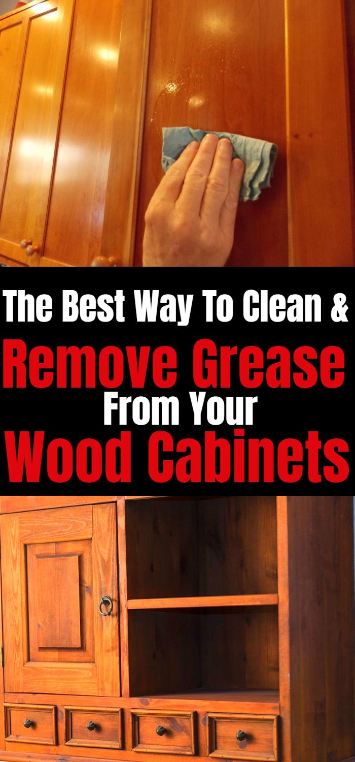 How To Remove Grease From Your Wood Cabinets Cleaning Wood Cleaning Wood Cabinets Wood Cabinets