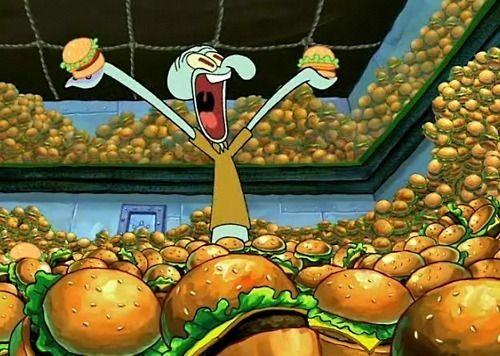 """You like Krabby Patties don't you Squidward?"""