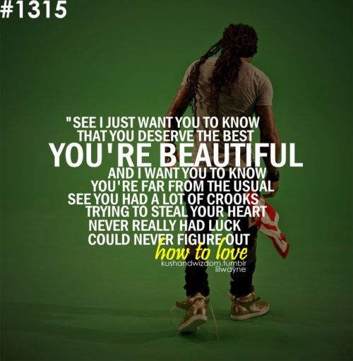 The most intelligent words I've ever heard from lil Wayne. And they happen to be amazing.