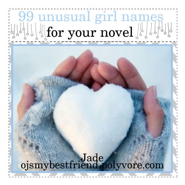 """""""99 Unusual Girl Names For Your Novel"""" by the-tip-shoppe ❤ liked on Polyvore"""