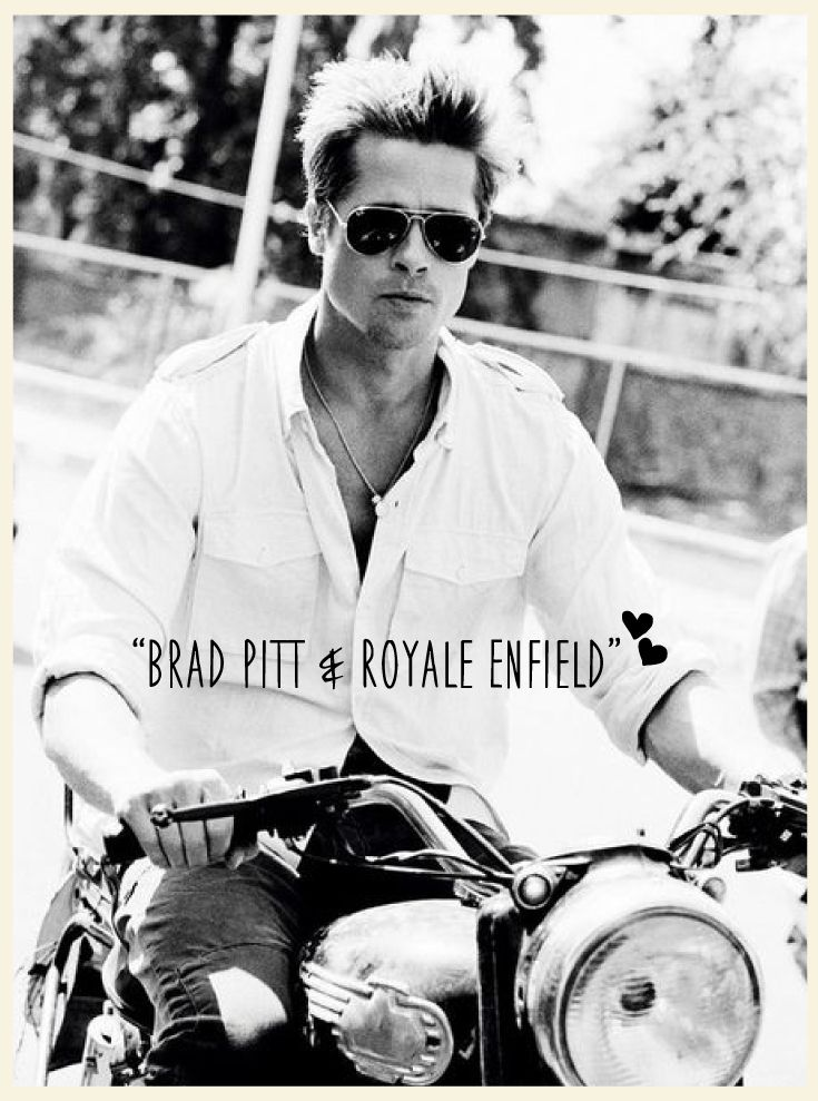 """The essence of motorcycling can make you feel immortal.""- Brad Pitt, Curious Case Of Benjamin Button #BradPitt #Kapsons #RoyalEnfield"