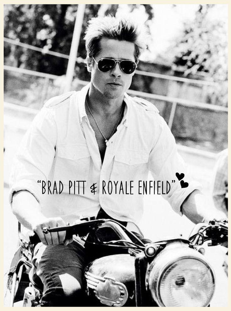 """The essence of motorcycling can make you feel immortal.""- Brad Pitt, Curious Case Of Benjamin Button #BradPitt #Kapsons #RoyalEnfield"