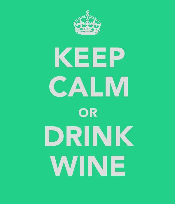 wine!Life Lessons, Drinks Wine, Calm Quotes, Keep Calm, Things, Cocktails Drinks,  Dust Covers, Living, Drink Wine