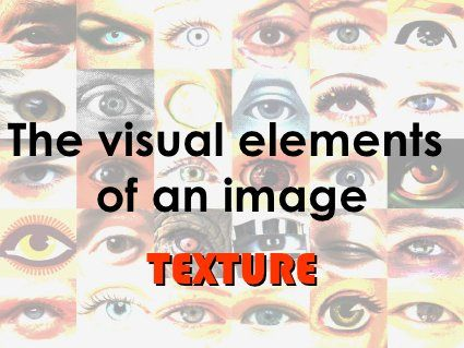The Visual Elements of Art: TEXTURE// Slideshow// <> <> 'the surface quality or feel of an object' < interesting sentence, what does the surface look like, how could it feel? soft, rough? does it have bumps?