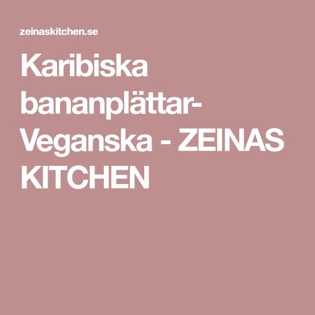 Karibiska bananplättar- Veganska - ZEINAS KITCHEN