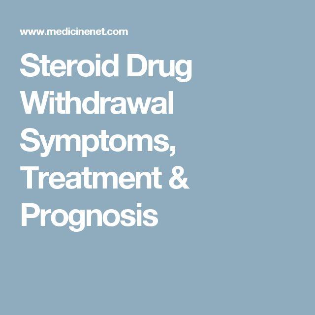Steroid Drug Withdrawal Symptoms, Treatment & Prognosis
