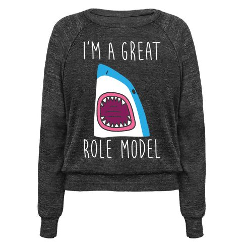 """I'm A Great Role Model (white) - You're not just a good role model, you're a great role model! This shark joke design features the text """"I'm A Great Role Model"""" for the shark lover who needs a sarcastic shark pun! Perfect for shark gifts, shark jokes, sarcastic jokes, and shark puns!"""