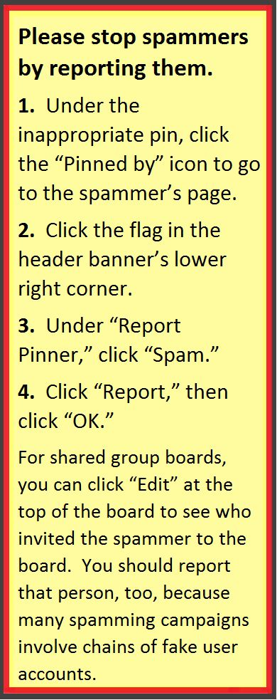 SEE COMMENTS AND TIPS: I'm annoyed that this gardening board has been attacked by spam.  I've reported each 'person' who is perpetrating the spam, but it's helpful if many of us report the spammers.  These same spammers are attacking multiple group boards.
