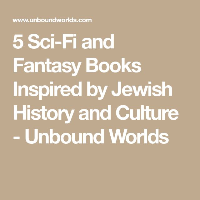 5 Sci-Fi and Fantasy Books Inspired by Jewish History and Culture - Unbound Worlds