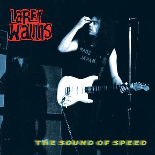 Larry Wallis - The Sound Of Speed Vinyl LP
