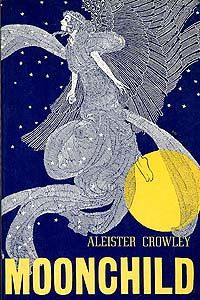 """""""Moonchild"""" a novel by Aleister Crowley"""