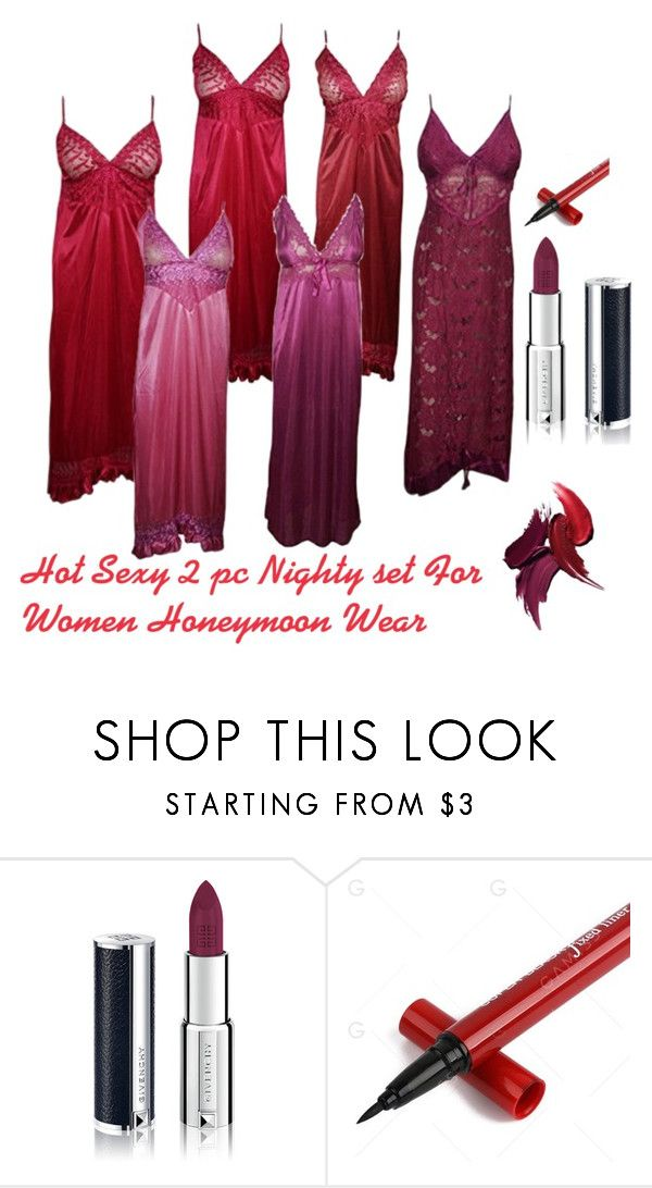 """Hot Sexy 2 pc Nighty set For Women Honeymoon Wear"" by lavanyas-trendzs ❤ liked on Polyvore featuring Givenchy"