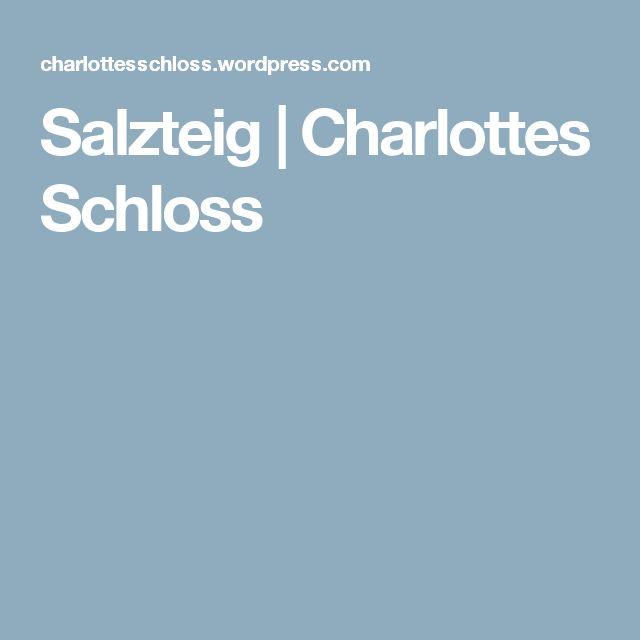 Salzteig | Charlottes Schloss