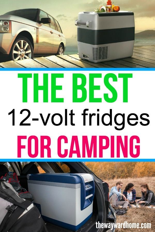 8 Best 12 Volt Refrigerators You Have To See In 2020 Portable Refrigerator Portable Fridge Camping