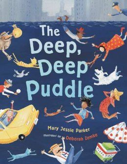 The Deep Deep Puddle: Mary Jessie Parker, Deborah Zemke: 9780803737655: Amazon.com: Books