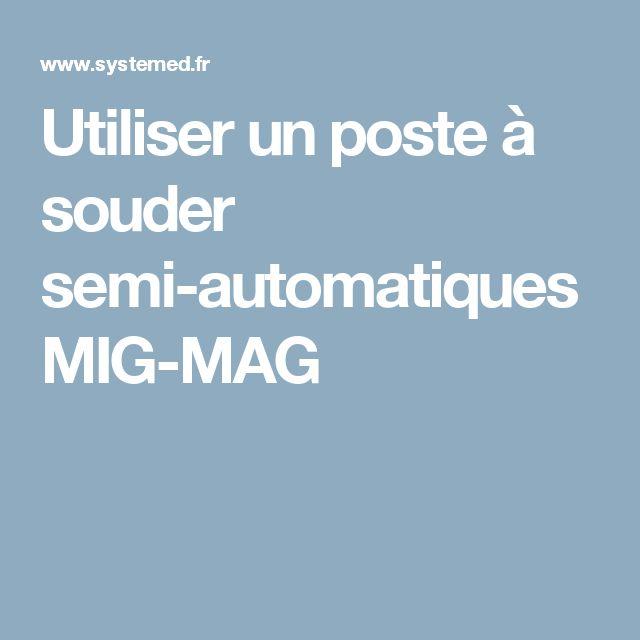 Utiliser un poste à souder semi-automatiques MIG-MAG