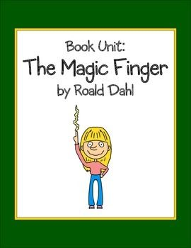 The Magic Finger Book Unit: Vocabulary Cards & Worksheets, Comprehension Worksheets and Writing Prompts