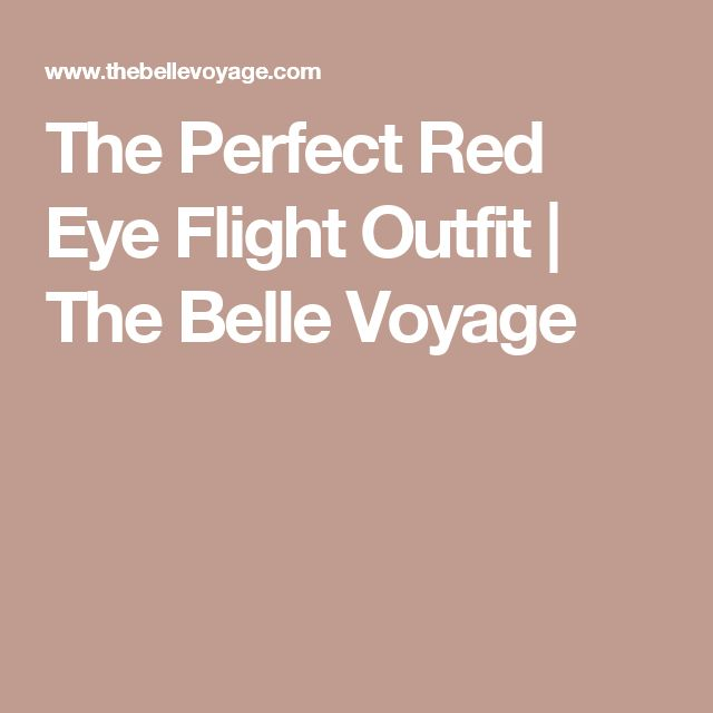 The Perfect Red Eye Flight Outfit | The Belle Voyage