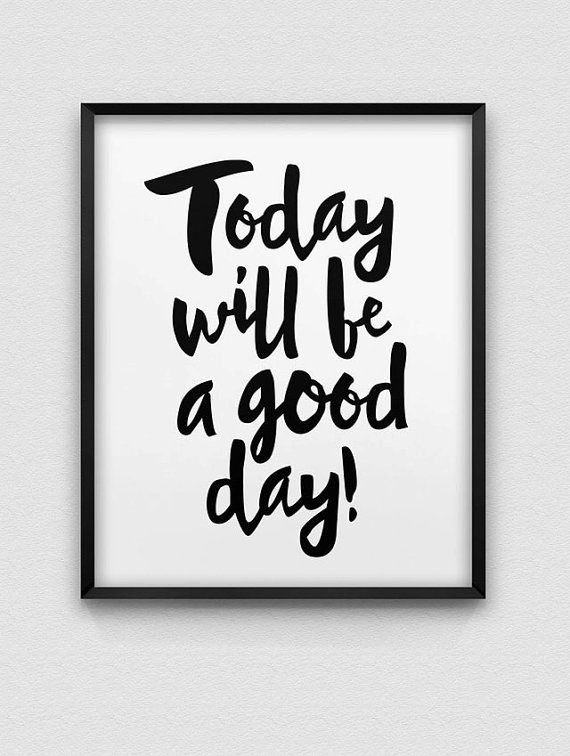 printable today will be a good day wall decor // by spellandtell