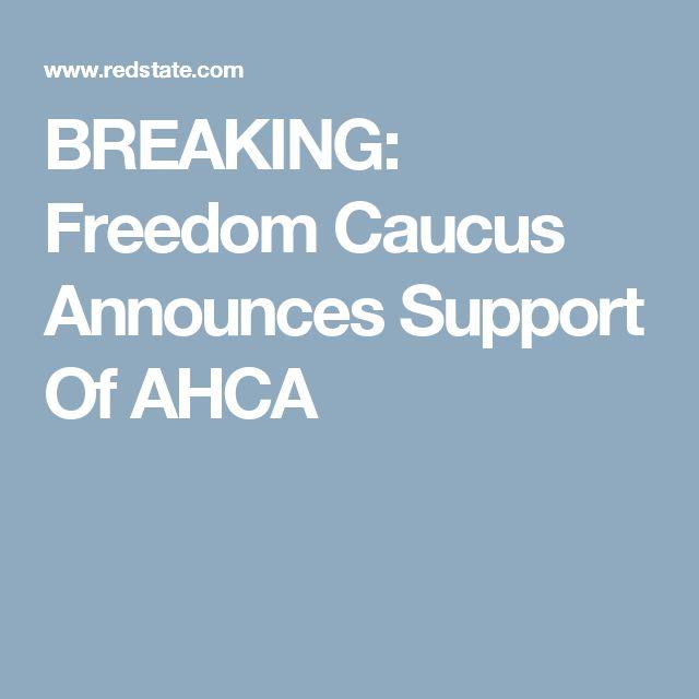BREAKING: Freedom Caucus Announces Support Of AHCA