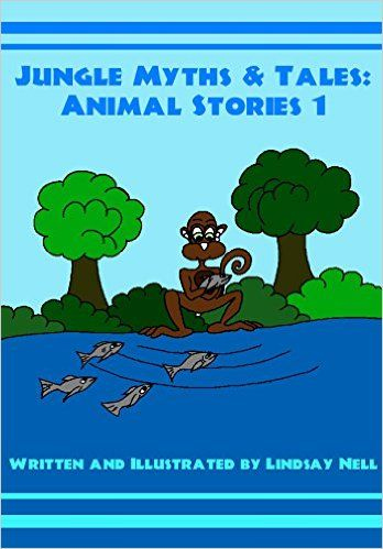Jungle Myths & Tales: Animal Stories 1: A collection of 4 children's animal myths and legends, - Kindle edition by Lindsay Nell. Children Kindle eBooks @ Amazon.com.