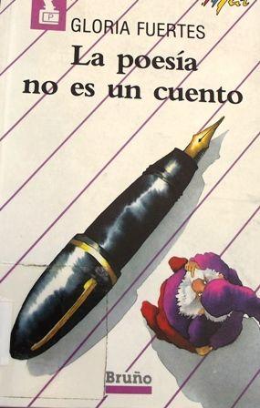 La poesía no es un cuento / Gloria Fuertes ; ilustración, Nivio López ; comentario de texto Nieves Fenoy L/Bc BRU alt 20