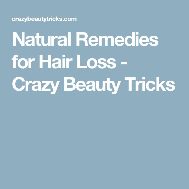 Natural Remedies for Hair Loss - Crazy Beauty Tricks