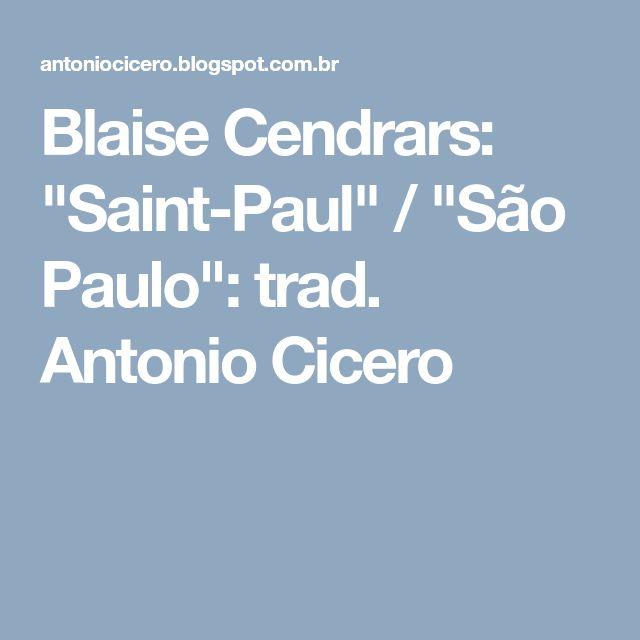 """Blaise Cendrars: """"Saint-Paul"""" / """"São Paulo"""": trad. Antonio Cicero"""