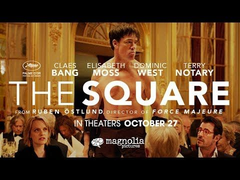 The Square - (2017) Official Trailer | Winner Palme d'Or at Cannes Film Festival 2017 - Starring Claes Bang, Elisabeth Moss, Dominic West & Terry Notary. - In theaters October 27. |  Magnolia Pictures & Magnet Releasing