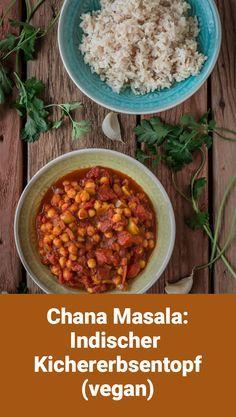 Chana Masala: Indischer Kichererbsen-Tomatentopf mit Reis und Koriander (vegan)