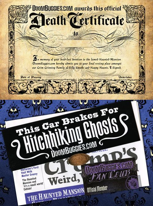 The Haunted Mansion - Death Certificate .pdf is free to download or join the fan club for $10 for a lithographed death certificate, a bumper sticker, a doombuggies.com newsletter, a doombuggies pressed penny, and an official doombuggies fan club membership cards