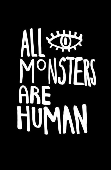 Vasare Nar - All monsters are human --  https://www.juniqe.fr/all-monsters-are-human-tirages-art-1205559.html (20x30)