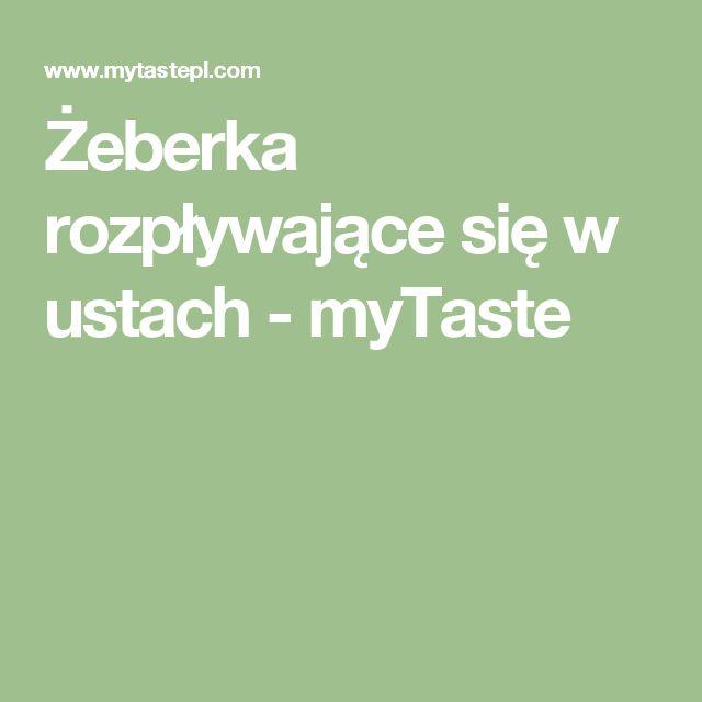 Żeberka rozpływające się w ustach - myTaste
