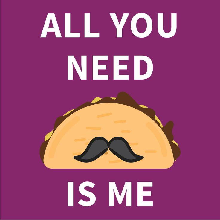 You know it's true! #quote #tacos #moustache