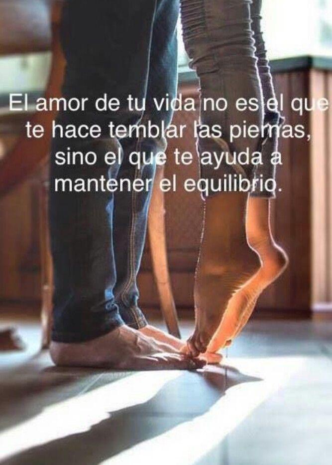 Die Liebe deines Lebens ist nicht derjenige, der deine Beine zittern lässt, sondern derjenige, der dir hilft, das Gleichgewicht zu halten.