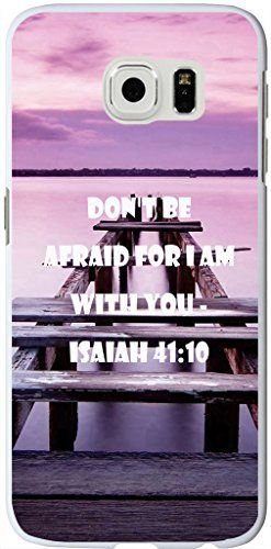 S6 Edge Case christian lyrics,Samsung Galaxy S6 Edge Case Bible Verses Quotes Don'T Be Afraid For I Am With You - Isaiah 41:10 Cisland http://www.amazon.com/dp/B00VQC9RVO/ref=cm_sw_r_pi_dp_QLW-vb1PE797H
