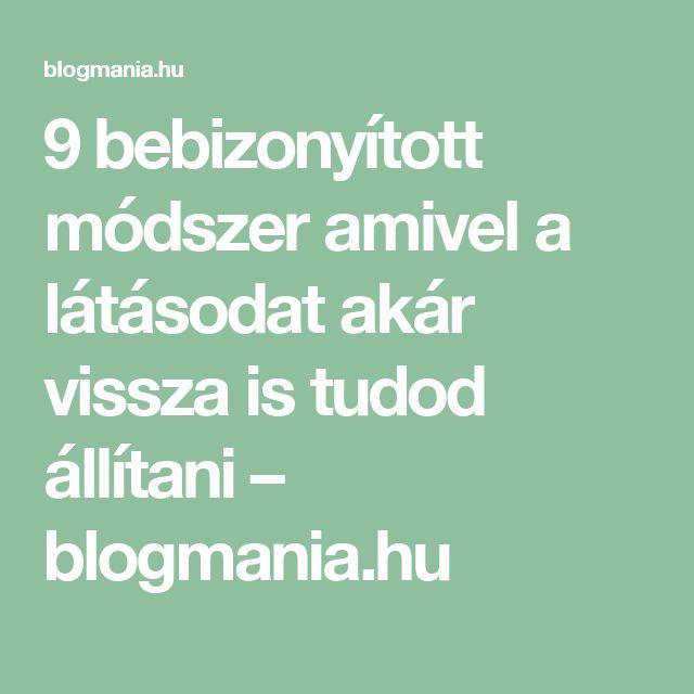 9 bebizonyított módszer amivel a látásodat akár vissza is tudod állítani – blogmania.hu