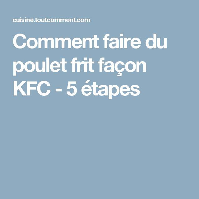 Comment faire du poulet frit façon KFC - 5 étapes