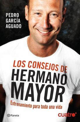 Descargar libro Los consejos de Hermano Mayor - Pedro García Aguado epub, para kinddle, PC, Android, Iphone. Descarga libros gratis.