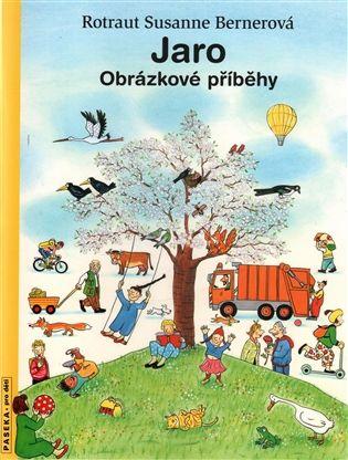 Jaro - Rotraut Susanne Bernerová | Kosmas.cz - internetové knihkupectví