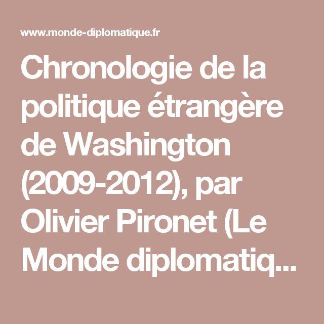 Chronologie de la politique étrangère de Washington (2009-2012), par Olivier Pironet (Le Monde diplomatique, octobre 2012)
