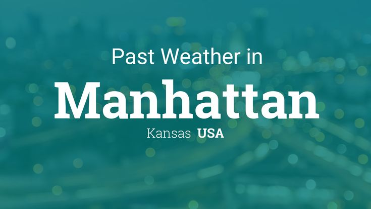 Past Weather in Manhattan, Kansas, USA — Yesterday or Further Back