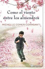 """""""Como el viento entre los almendros"""" de Michelle Cohen. Ficha elaborada por Andrea Martín."""