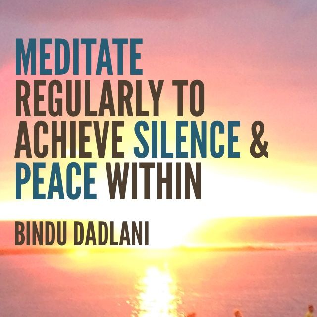Meditate and peace will follow
