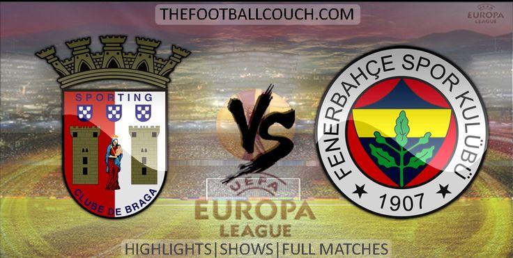 [Video] Europa League Sporting Braga vs Fenerbahce Highlights - http://ow.ly/ZDJL5 - #SportingBraga #Fenerbahce #soccer #Europa League #football #soccerhighlights #footballhighlights #europeanfootball #UEFAEuropaLeague #thefootballcouch