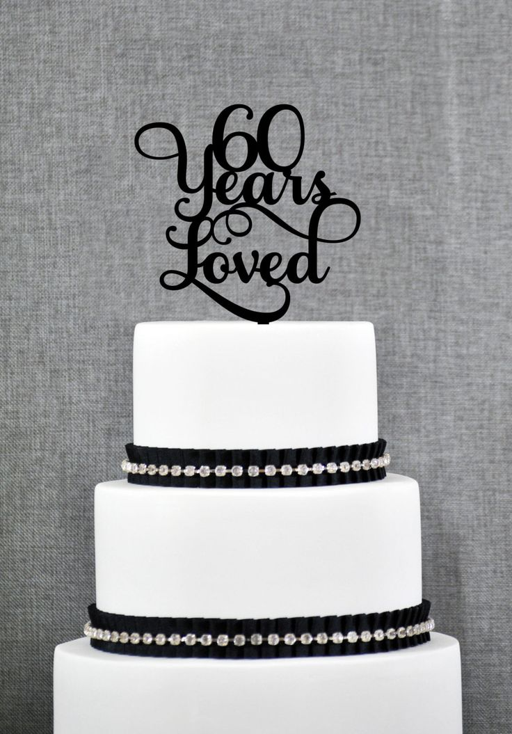 New to ChicagoFactory on Etsy: 60 Years Loved Classy 60th Birthday Cake Topper 60th Anniversary Cake Topper- (S245) (15.00 USD)