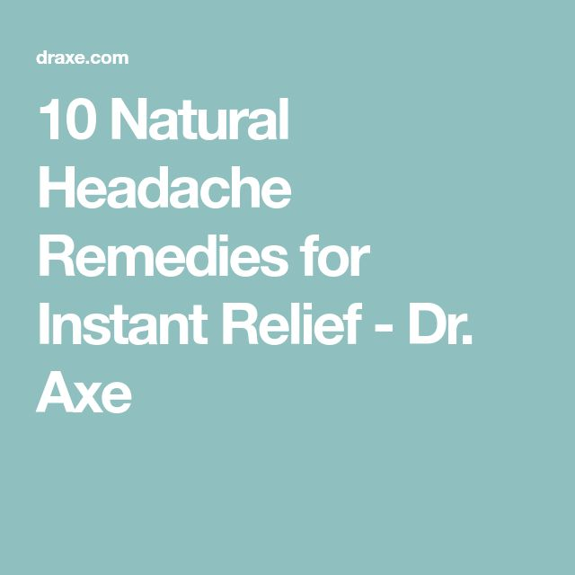 10 Natural Headache Remedies for Instant Relief - Dr. Axe
