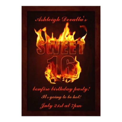Sweet 16 Bonfire Party Ideas | fun sweet sixteen invitation with the words sweet 16 in flames the ...