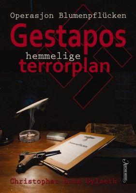 Den brutale og lite kjent historien om tyske terrordrap i Norge, begått fra juni 1944 til januar 1945 - Operasjon Blumenpflücken.